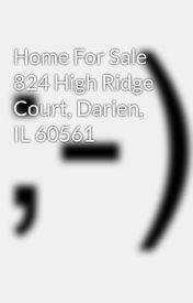 Home For Sale 824 High Ridge Court  Darien  IL 60561 by KiteTeamKeller