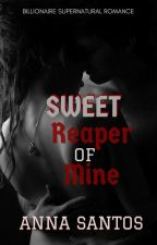 Sweet Reaper of Mine by AnnaSantosAuthor