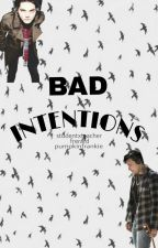 Bad Intentions by pumpkinfrankie
