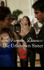 The Vampire Diaries: the unknown sister 2 by Stormi_faithhope