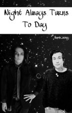 Night always turns to day (Frerard) by frank_rory