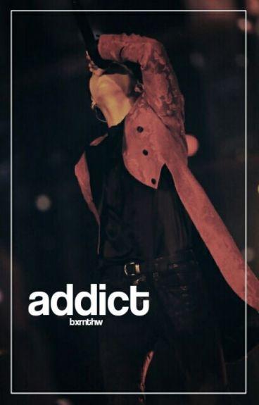 Addict... «TaeGi»