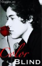 Color blind (Harry Styles love story) by Giggles_xo
