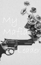 My Mafia Leader by sophiesmithy123