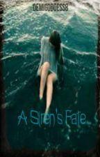 A Siren's Fate by Demigoddess8