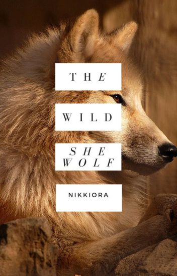 The Wild She-Wolf