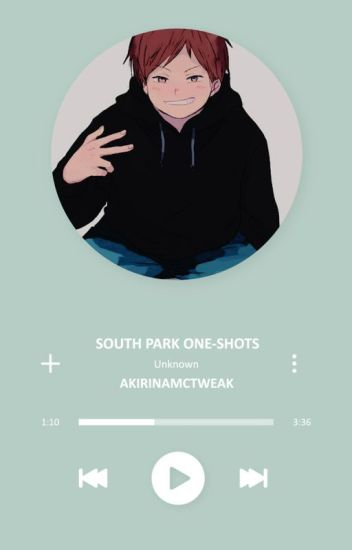 South Park y tú » One-Shots. (PAUSADA)