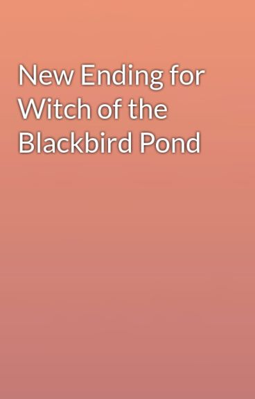 the witch of blackbird pond book report Immediately download the the witch of blackbird pond summary, chapter-by-chapter analysis, book notes, essays, quotes, character descriptions, lesson plans, and more.