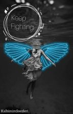 Keep Fighting  by lPembeAyI