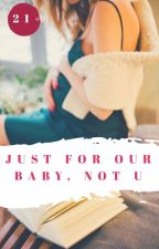 Just For Our Baby, Not U (Series 1) REPOST by Di_evil