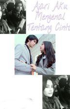 Ajari Aku Mengenal Tentang Cinta by Ratustoriezz_