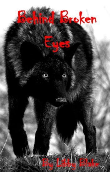 Behind Broken Eyes   3