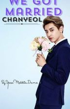 WE GOT MARRIED (Chanyeol) by YssaMaldita_Dama