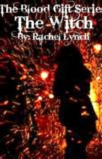 The Blood Gift Series: Book One, The Witch