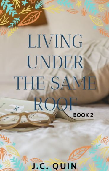 Living Under The Same Roof (Way Back Into Love) Book 2