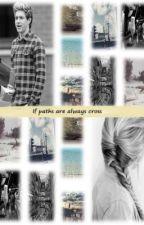 If paths are always cross by blueforgotmenot