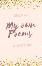 My own POEMS about LOVE , FRIENDSHIP , & , FAMILY by ChristaMontilCambari