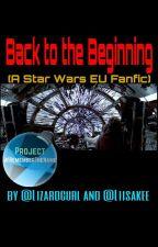 Back To The Beginning [Star Wars EU Fanfic] by Lizardgurl
