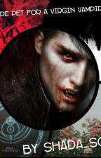 Vampire Pet for a Virgin Vampire by Shada_Steals_Souls