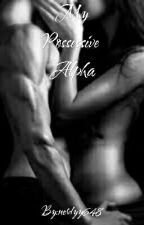 My Possessive Alpha (  His series#3) by nerdyy648