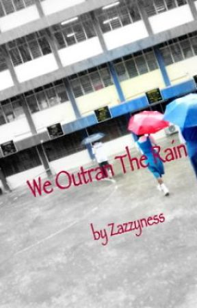 We Outran The Rain {On Hold till Mid December} by Zazzyness