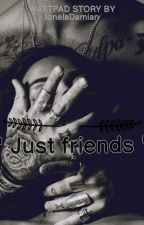 """""""Just friends"""" by IonelaDamian"""