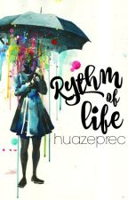 Rhythm of Life by huazeprec