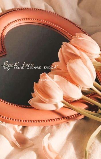 마크: My love came back.