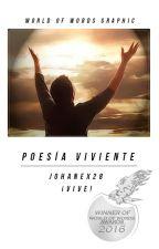 Poesía Viviente (#WOWAwards2) by johanex28