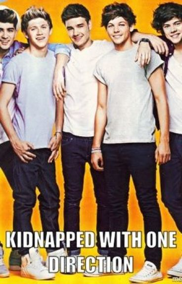 Kidnapped with One Direction - Cassie Ellison - Wattpad
