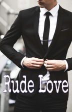 Rude Love by addxctxvejung