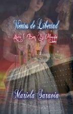 vientos de libertad (saga romance epoca) by MarielaSaravia