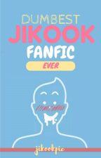 Dumbest Jikook Fanfic Ever by jikookpie