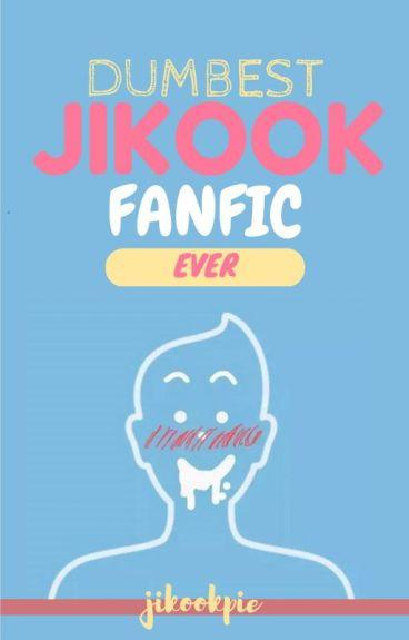 Dumbest Jikook Fanfic Ever