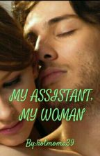 MY ASSISTANT, MY WOMAN by hotmoma39