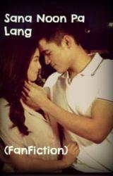 Sana Noon Pa Lang ( KimXi Fan Fiction ) by myadmirer