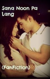Sana Noon Pa Lang ( KimXi Fan Fiction ) by myadmirer