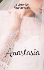 Anastasia [End] by firanasyazhi