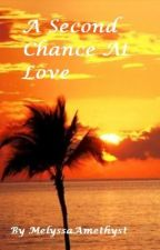 A Second Chance At Love (boyxboy) by MelyssaAmethyst