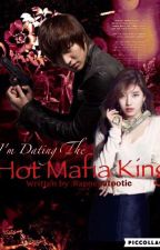 I'M DATING THE HOT MAFIA KING! #Wattys2016 by Rannepatootie