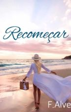 Recomeçar by fernandinha0501