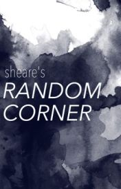 Sheare's Random Corner by Sheare