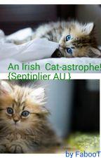 An Irish Cat-astrophe! {Septiplier AU } by FabooTylyOakley