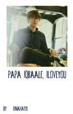Papa Iqbaale, ILoveYou-1 by Finaha201_