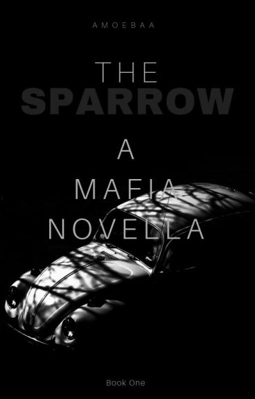 The Sparrow: A Mafia Novella | Wattys2016