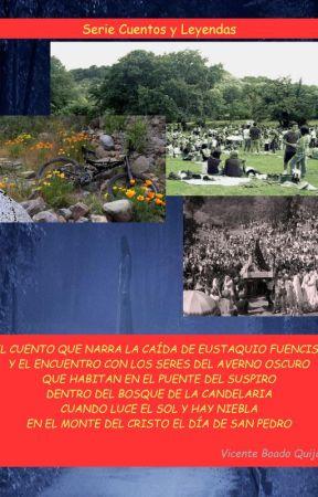 DEL CUENTO QUE NARRA LA CAÍDA DE EUSTAQUIO FUENCISLA by vicentb