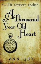A Thousand Year Old Heart by Ann-jey
