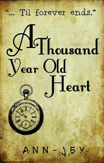 A Thousand Year Old Heart