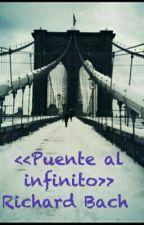 <<Puente al infinito>> Richard Bach by alvaradovale