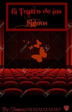 El Teatro de los Signos. (PAUSADA POR UN MES) by Tamara13131313131313
